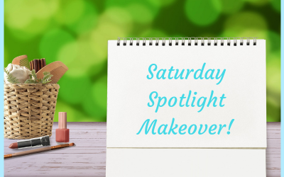 Saturday Spotlight Makeover – New Series Coming Soon!