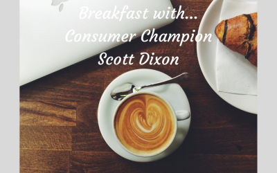 Breakfast with Scott Dixon Consumer Champion and Consumer Blogger