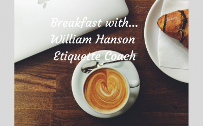 Breakfast with William Hanson Leading Expert and Coach in Etiquette