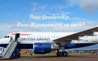 British Airways: Poor Leadership, Poor Management or both?