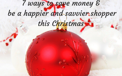 7 ways to save money & be a happier and savvier shopper this Christmas