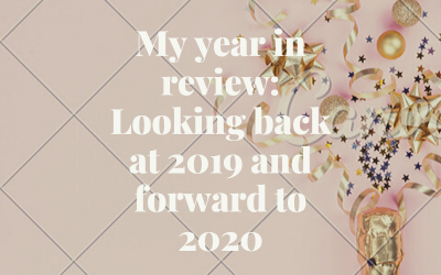 My year in review: Looking back at 2019 and forward to 2020
