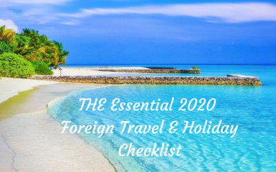 The Essential 2020 Foreign Travel and Holiday Checklist
