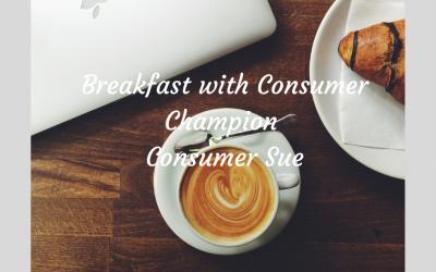 Breakfast with Consumer Champion Consumer Sue