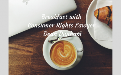 Breakfast with Consumer Rights Lawyer Dean Dunham