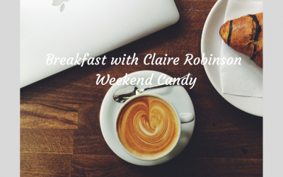 Breakfast with Claire Robinson Weekend Candy