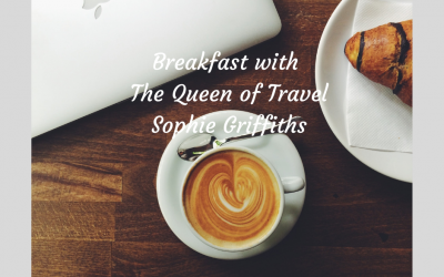 Breakfast with The Queen of Travel Sophie Griffiths